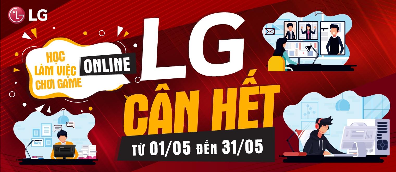 HỌC - LÀM VIỆC - CHƠI GAME ONLINE – LG CÂN HẾT